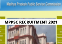 Madhya Pradesh MPPSC State Service and State Forest Exam Online Form 2021
