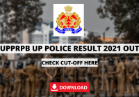 UPPRPB UP Police Result 2021 Out for 17608 Jail Warder, Constable, Fireman Merit List for DV and PST - Check Cut-Off Here