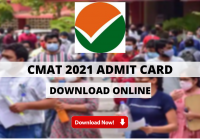 CMAT 2021 Admit Card (Out) - Download CMAT Admit Card 2021 online via cmat.nta.nic.in