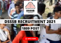 DSSSB Recruitment 2021 Notification for 1809 Special Educator, Technical Assistant, JE, And Other Posts