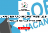 UKPSC RO ARO Recruitment 2021 for Review and Assistant Officer Exam - Apply Online