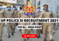 UP Police SI Recruitment 2021 for 9534 Sub Inspector, Civil Police, Platoon Commander & FSSO Posts - Apply Online