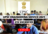 UPSC Engineering Service 2021 for 215 Vacancies, Online Application, Exam Dates, And Other Details