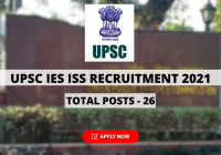 UPSC IES ISS Recruitment 2021 for Indian Economic Service/Indian Statistical Service Exam, Apply Online