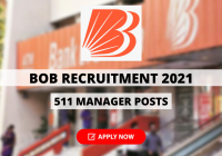 Bank of Baroda Recruitment 2021 for 511 Manager Posts, Apply Online
