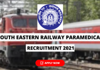 South Eastern Railway Paramedical Recruitment 2021 for Staff Nurse, House Keeping Assistant, Hospital Attendant and Dresser Posts
