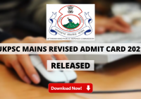 UKPSC Mains Revised Admit Card 2021 Released for ARO Translator & Other Exam 2018