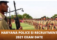 Haryana Police SI Recruitment 2021 Exam Date for 465 Sub Inspector Post