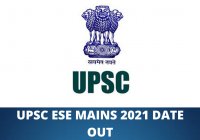 UPSC ESE Mains 2021 Date OUT